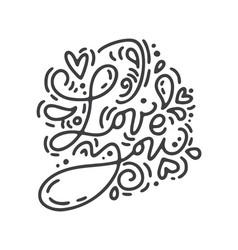 Monoline calligraphy phrase love you vector