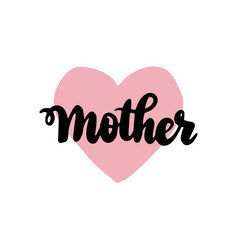 mother handwritten lettering vector image