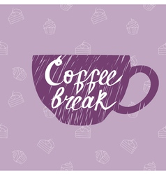 Hand drawn cup with coffee break lettering on the vector image