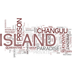 The charm of changuu prison island text vector
