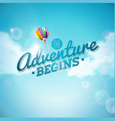 adventure begins typography design and air vector image