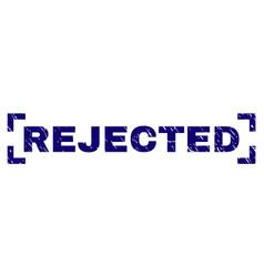 Grunge textured rejected stamp seal between vector