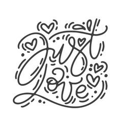 Monoline calligraphy phrase just love vector