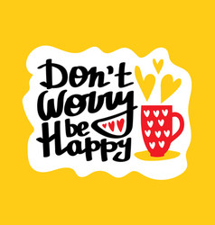 Do not worry be happy quote vector