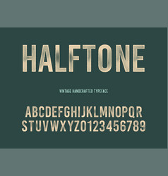 vintage handcrafted typeface with halftone effect vector image