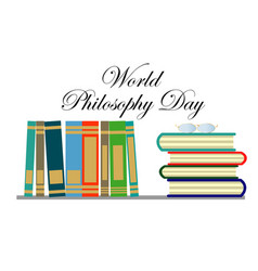 world philosophy day stack of books with open vector image