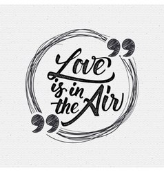 Love is in the air - calligraphic quotation vector image