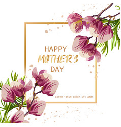 happy mother day with magnolia flowers vector image
