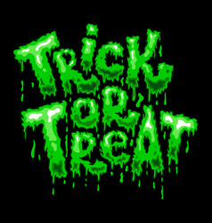 trick or treat lettering phrase in slime style vector image