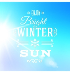 Bright Winter Sun Typography Greeting Card vector image vector image