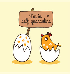 Cartoon chick and egg in self-quarantine hand vector