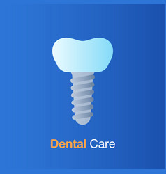 Dental care concept implant dentistry root canal vector