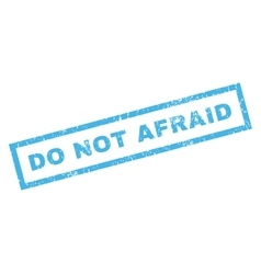 Do Not Afraid Rubber Stamp vector