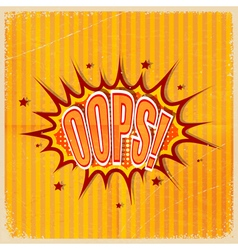 Cartoon Oops on an old-fashioned yellow background vector