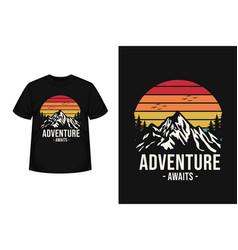 Adventure awaits merchandise silhouette t-shirt vector