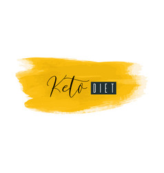 keto diet lettering on hand paint yellow vector image