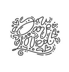 monoline calligraphy phrase you are loved vector image