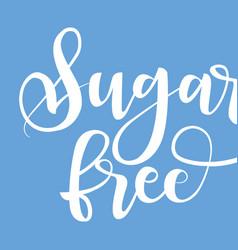 sugar free product label black handwriting vector image