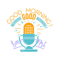 Microphone for the radio good morning vector