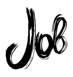 Job hand lettering Handmade calligraphy vector image vector image