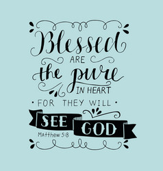 hand lettering blessed are the pure in heart for vector image