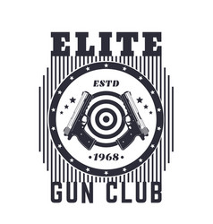 gun club vintage emblem print with pistols vector image