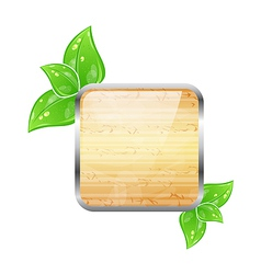 Wooden square board with eco green leaves vector image