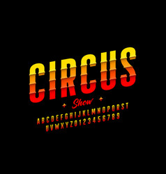 circus show style font design vector image