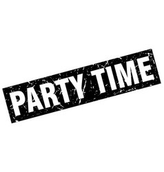 square grunge black party time stamp vector image