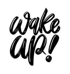 Wake up lettering phrase isolated on white vector