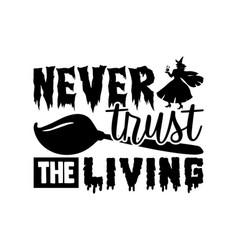 Never trust living vector