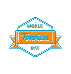 World tourism day greeting emblem vector