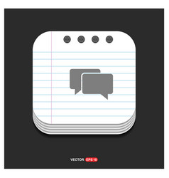 speech bubbles icon gray icon on notepad style vector image