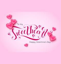 Sweet heart calligraphic inscription decorated vector