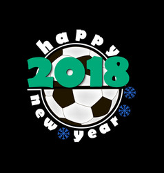 Soccer balls and new year 2018 vector