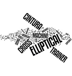 the cintura elliptical cross trainer text vector image