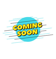 Coming soon text pop style typography design for vector
