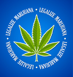 Legalize marijuana hemp cannabis sativa or vector