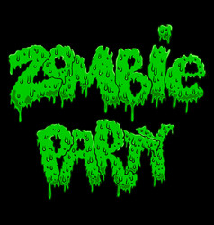 Zombie party lettering phrase in slime style vector