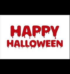 happy halloween made of blood vector image
