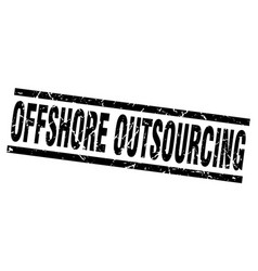 square grunge black offshore outsourcing stamp vector image