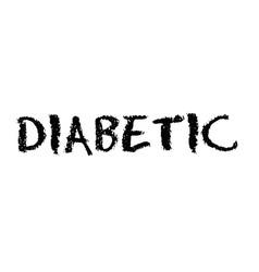 Diabetic typographic stamp vector