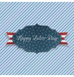 Happy Labor Day realistic Badge with Text vector image