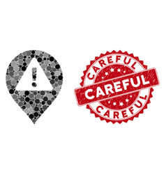 Mosaic warning map marker with grunge careful seal vector