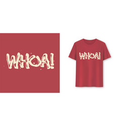 whoa stylish brush lettering t-shirt vector image