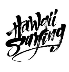 hawaii surfing modern calligraphy hand lettering vector image
