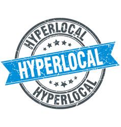Hyperlocal round grunge ribbon stamp vector