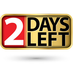 2 days left gold sign vector