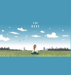 im here meditation vector image
