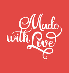 made with love black handwriting lettering vector image